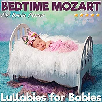 Lullabies for Babies: Bedtime Mozart for Brain Power
