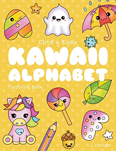 Cute and Easy Kawaii Alphabet Colouring Book: 26 Fun and Relaxing Colouring Pages for All Ages (LJK Colouring Books)