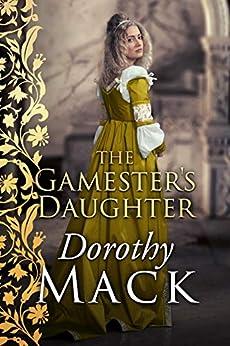 The Gamester's Daughter (Dorothy Mack Regency Romances) by [Dorothy Mack]
