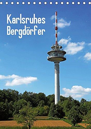 Karlsruhes Bergdörfer (Tischkalender 2019 DIN A5 hoch): Impressionen von Wolfartsweier, Hohenwettersbach, Grünwettersbach, Palmbach und Stupferich (Monatskalender, 14 Seiten ) (CALVENDO Orte)