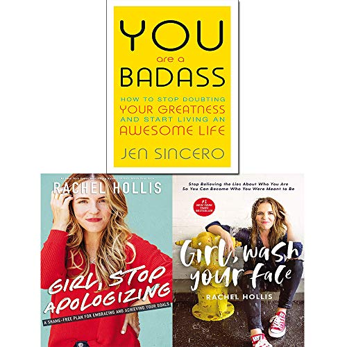 Girl Wash Your Face [Hardcover], Stop Apologizing and You Are a Badass 3 Books Collection Set
