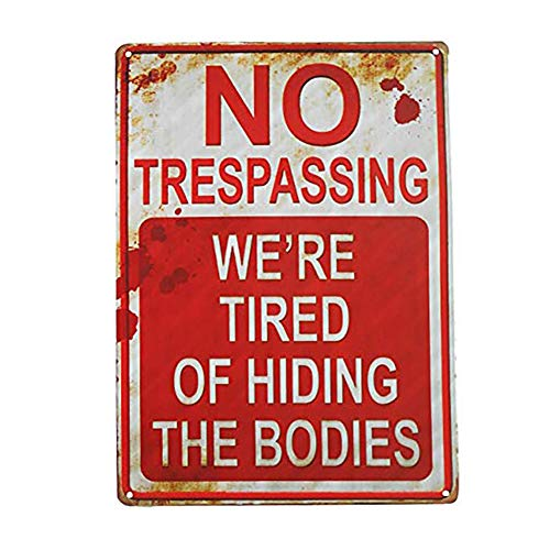 DoubleWood - Señal de Metal con Texto en inglés No Trespassing We Tired of Hiding The Bodies, 20 x 30 cm