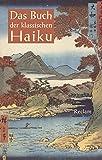Das Buch der klassischen Haiku: Japanische Dreizeiler - Volker Probst