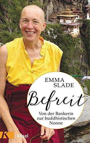 Befreit: Von der Bankerin zur buddhistischen Nonne