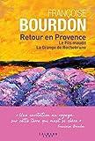 Retour en Provence - Le Fils maudit La Grange de Rochebrune