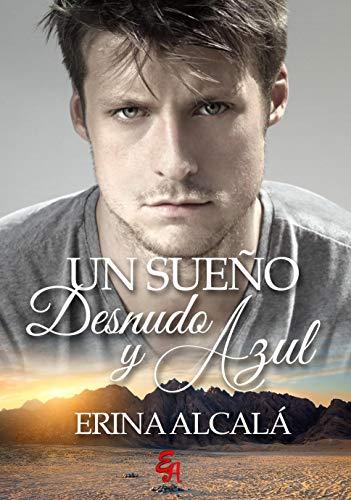 UN SUEÑO DESNUDO Y AZUL de ERINA ALCALÁ