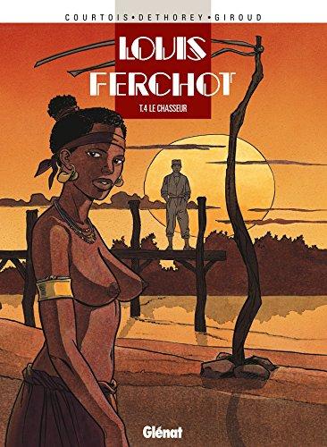 Louis Ferchot, tome 4 : Le Chasseur