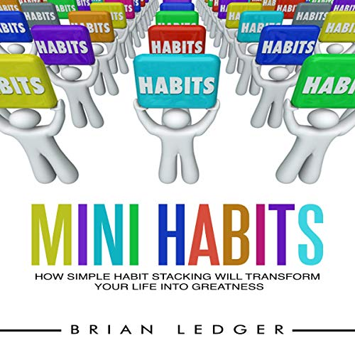 Mini Habits: How Simple Habit Stacking Will Transform Your Life Into Greatness audiobook cover art