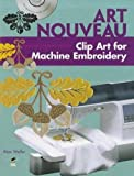 Art Nouveau Clip Art for Machine Embroidery (Dover Clip Art Embroidery)