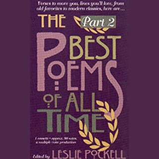 The Best Poems of All Time, Volume 2                   By:                                                                                                                                 T.S. Eliot,                                                                                        Robert Frost,                                                                                        Maya Angelou                               Narrated by:                                                                                                                                 Natalie Cole,                                                                                        D.B. Sweeney                      Length: 1 hr and 33 mins     159 ratings     Overall 3.9