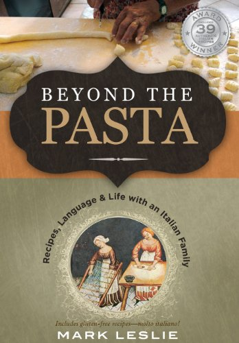 Beyond the Pasta; Recipes, Language and Life with an Italian Family