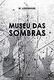 Museu das sombras (Portuguese Edition)