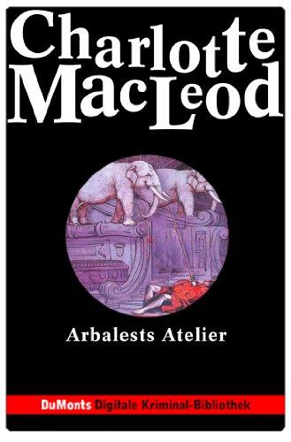 Arbalests Atelier – DuMonts Digitale Kriminal-Bibliothek: Ein Fall für Sarah Kelling (3) (DUMONT's Kriminal-Bibliothek) (German Edition)