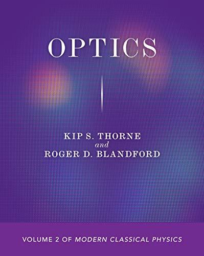 Optics: Volume 2 of Modern Classical Physics
