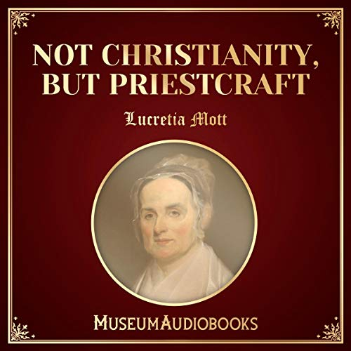Not Christianity, But Priestcraft audiobook cover art
