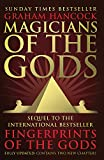 Magicians of the Gods: The Forgotten Wisdom of Earth's Lost Civilisation: The Forgotten Wisdom of Earth's Lost Civilisation - The Sequel to Fingerprints of the Gods