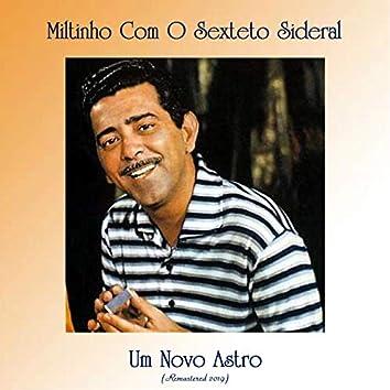 Um Novo Astro (feat. Baden Powell, Neco, Jorginho) [Remastered 2019]