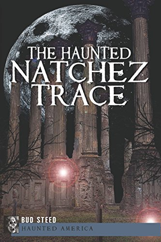 The Haunted Natchez Trace (Haunted America) (English Edition)
