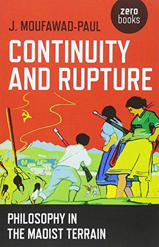 CONTINUITY & RUPTURE: Philosophy in the Maoist Terrain