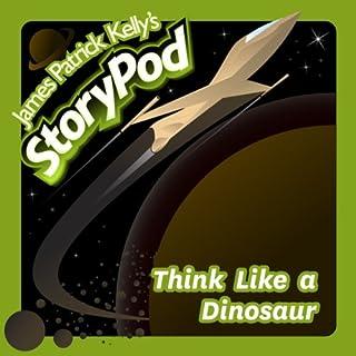 Think Like a Dinosaur  audiobook cover art