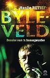 Byleveld: dossier van 'n baasspeurder (Afrikaans Edition)