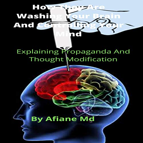 How They Are Washing Your Brain and Controlling Your Mind  By  cover art