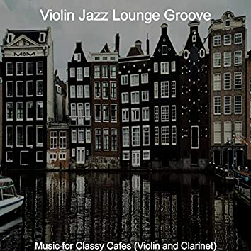 Music for Classy Cafes (Violin and Clarinet)
