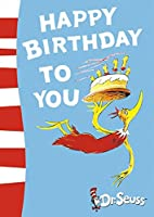 Happy Birthday to You! (Dr Seuss)