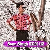Sonu Singh Kdm 112