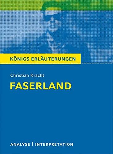 Königs Erläuterungen: Christian Kracht - Faserland. Analyse und Interpretation