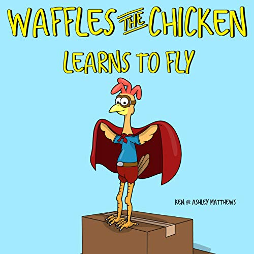 Waffles the Chicken Learns to Fly