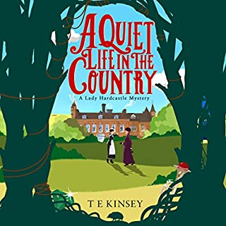 A Quiet Life in the Country     A Lady Hardcastle Mystery, Book 1              Written by:                                                                                                                                 T E Kinsey                               Narrated by:                                                                                                                                 Elizabeth Knowelden                      Length: 7 hrs and 43 mins     37 ratings     Overall 4.5