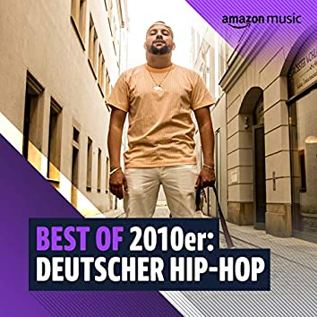 Best of 2010er: Deutscher Hip-Hop