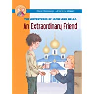 An Extraordinary Friend: The Adventures of Jamie and Bella