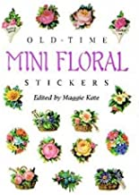 Old-Time Mini Floral Stickers: 73 Full-Color Pressure-Sensitive Designs