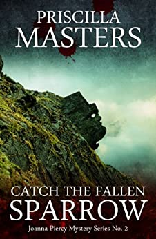 Catch The Fallen Sparrow (Joanna Piercy Mystery Series Book 2) by [Priscilla Masters]