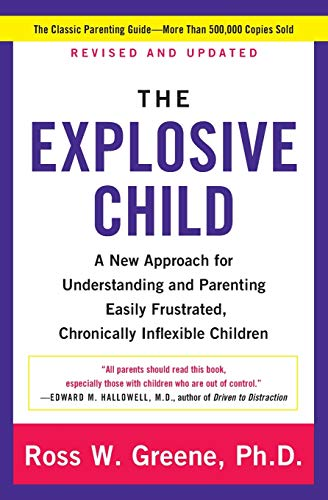 Compare Textbook Prices for The Explosive Child [Fifth Edition]: A New Approach for Understanding and Parenting Easily Frustrated, Chronically Inflexible Children Revised, Updated Edition ISBN 9780062270450 by Greene PhD, Ross W.