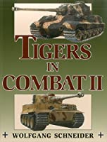 Tigers In Combat II (Stackpole Military History)