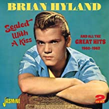 Sealed With A Kiss And All The Great Hits 1960-1962 by Brian Hyland