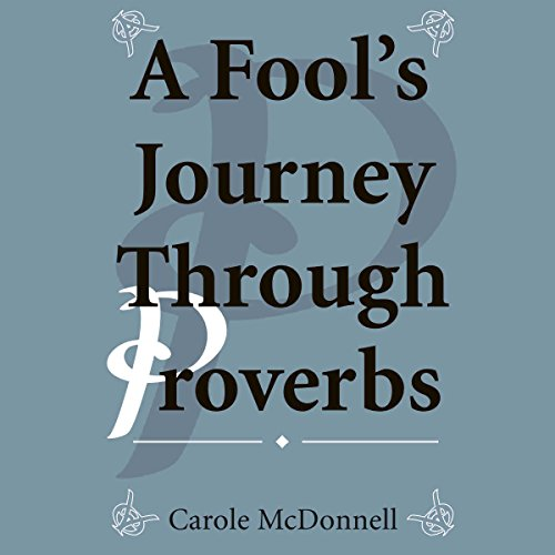 A Fool's Journey Through Proverbs Audiobook By Carole McDonnell cover art