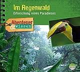 Abenteuer & Wissen: Im Regenwald: Erforschung eines Paradieses