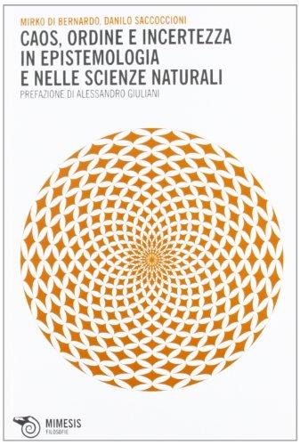 Caos, ordine e incertezza in epistemologia e nelle scienze naturali