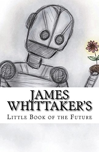 James Whittaker's Little Book of the Future