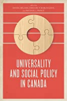 Universality and Social Policy in Canada (Johnson-Shoyama Series on Public Policy)