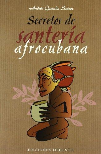 Secretos de santería afrocubana (MAGIA Y OCULTISMO)