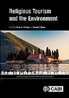 Religious Tourism and the Environment (Cabi Religious Tourism and Pilgrimage)