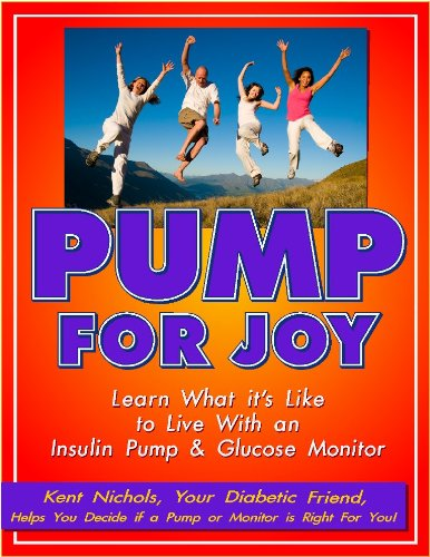 Pump For Joy: Learn What it's Like to Live With an Insulin Pump and Glucose Monitor (English Edition)