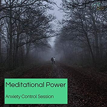 Meditational Power - Anxiety Control Session
