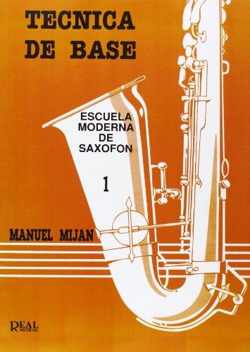 Técnica de base : escuela de saxofón. (T.1)