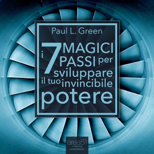 I 7 Magici Passi per sviluppare il tuo invincibile potere copertina